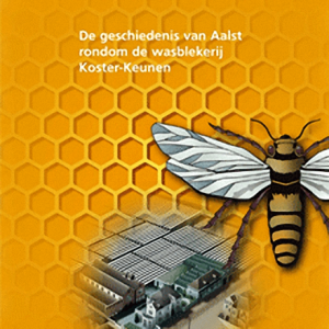 De geschiedenis van Aalst rondom de wasblekerij Koster-Keunen