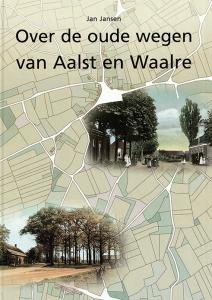Over de oude wegen van Aalst en Waalre